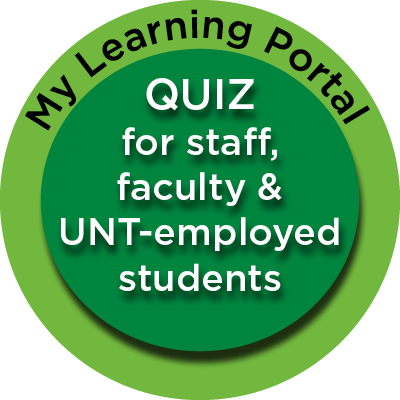 My Learning Portal: Use this button if you are staff, faculty or a UNT-employed student